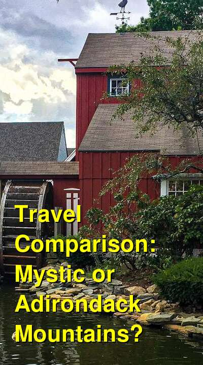 Mystic vs. Adirondack Mountains Travel Comparison