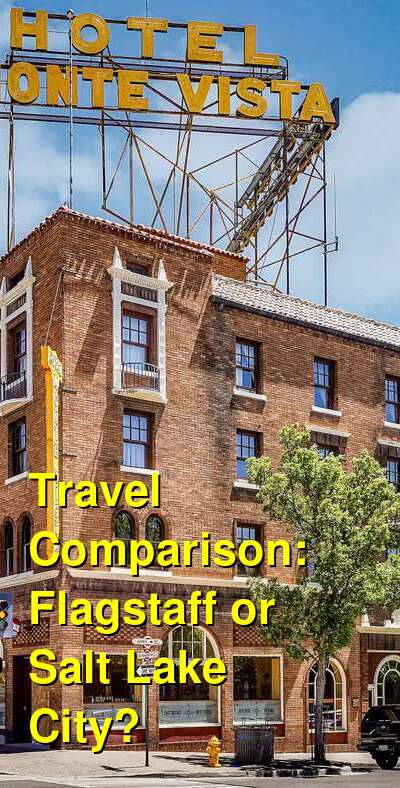 Flagstaff vs. Salt Lake City Travel Comparison
