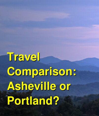Asheville vs. Portland Travel Comparison
