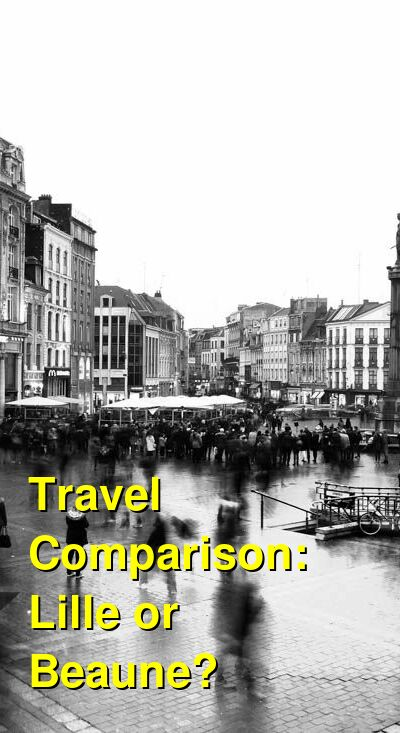 Lille vs. Beaune Travel Comparison