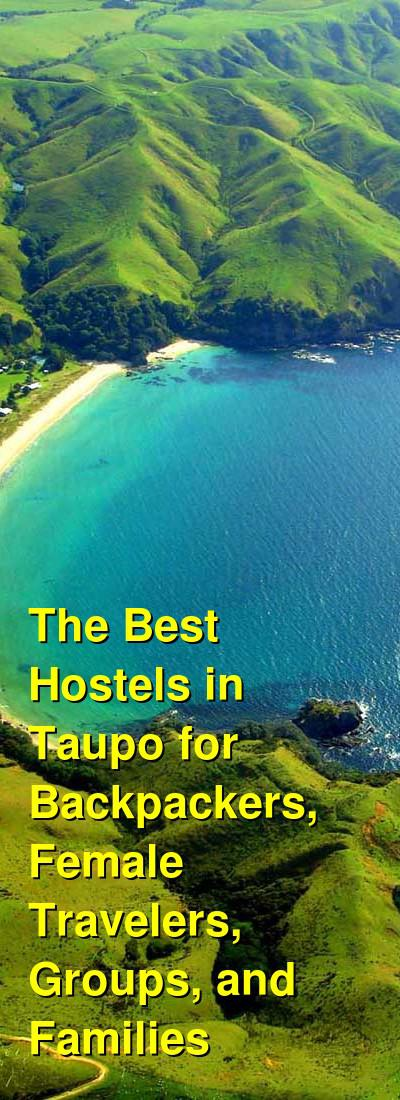 The Best Hostels in Taupo for Backpackers, Female Travelers, Groups, and Families | Budget Your Trip