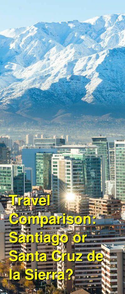 Santiago vs. Santa Cruz de la Sierra Travel Comparison