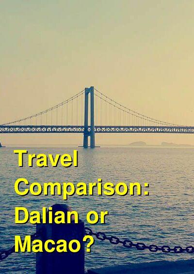 Dalian vs. Macao Travel Comparison