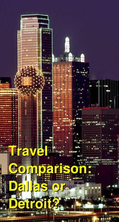 Dallas vs. Detroit Travel Comparison