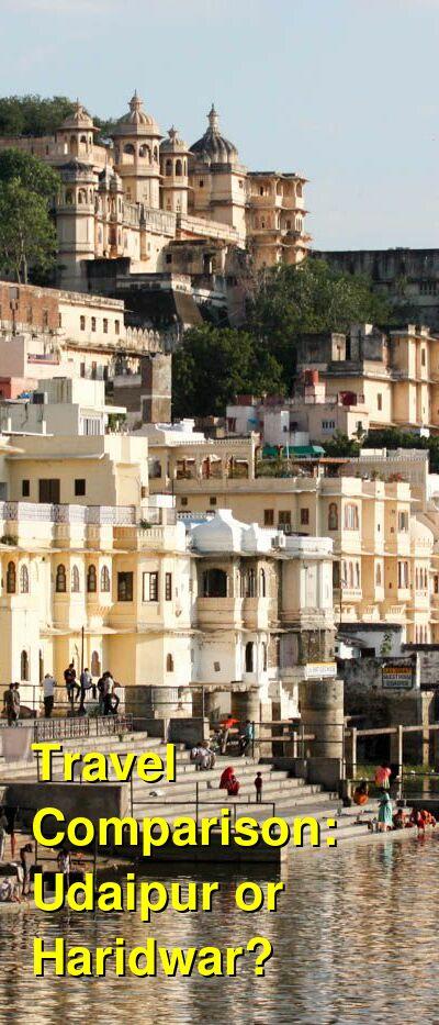 Udaipur vs. Haridwar Travel Comparison