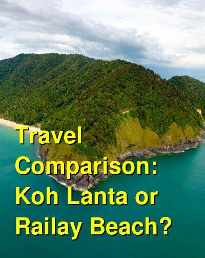 Koh Lanta vs. Railay Beach Travel Comparison