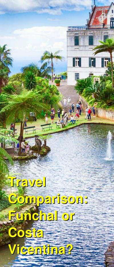 Funchal vs. Costa Vicentina Travel Comparison