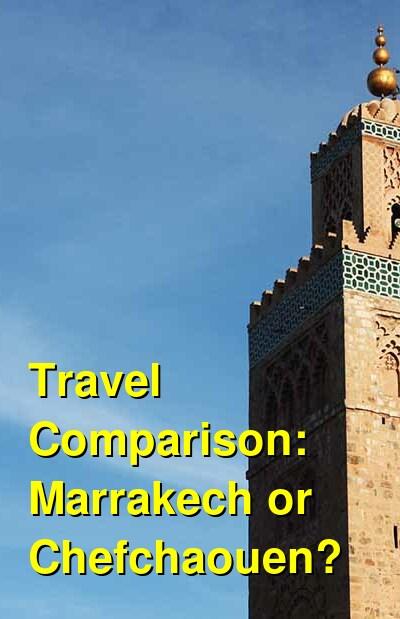 Marrakech vs. Chefchaouen Travel Comparison