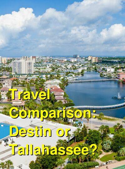 Destin vs. Tallahassee Travel Comparison