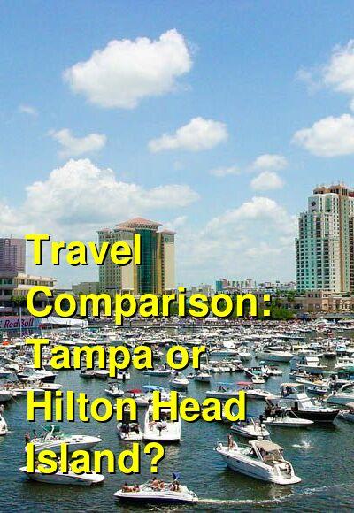 Tampa vs. Hilton Head Island Travel Comparison