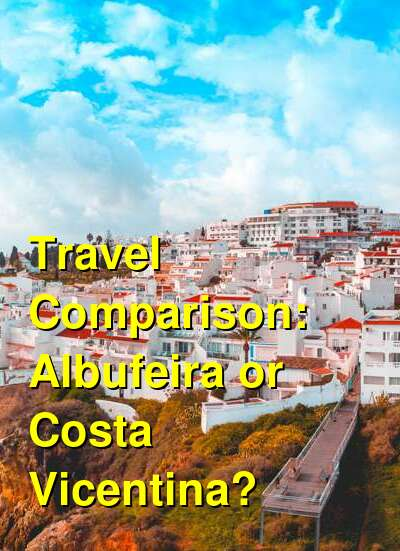 Albufeira vs. Costa Vicentina Travel Comparison