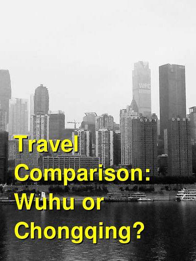 Wuhu vs. Chongqing Travel Comparison