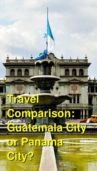 Guatemala City vs. Panama City Travel Comparison