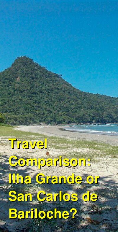 Ilha Grande vs. San Carlos de Bariloche Travel Comparison