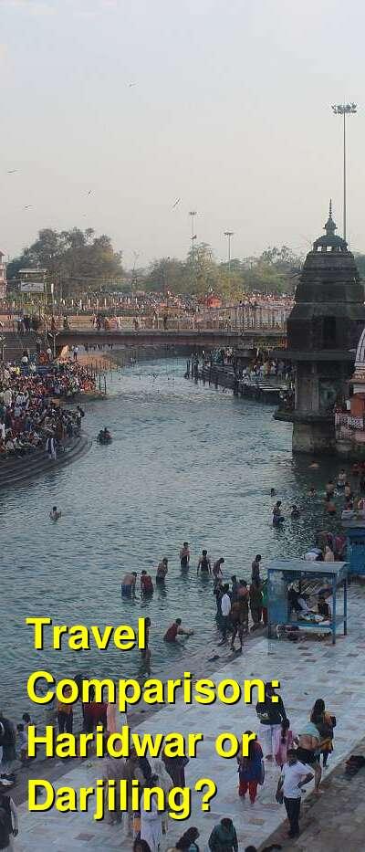 Haridwar vs. Darjiling Travel Comparison