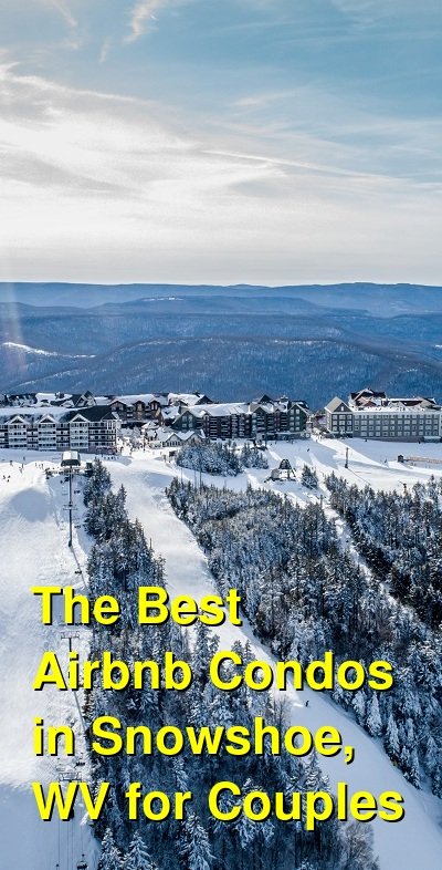 The Best Airbnb Condos in Snowshoe, WV for Couples | Budget Your Trip