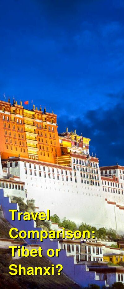 Tibet vs. Shanxi Travel Comparison