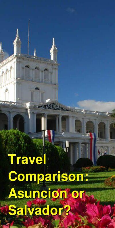 Asuncion vs. Salvador Travel Comparison