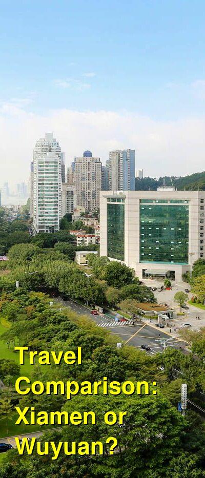 Xiamen vs. Wuyuan Travel Comparison