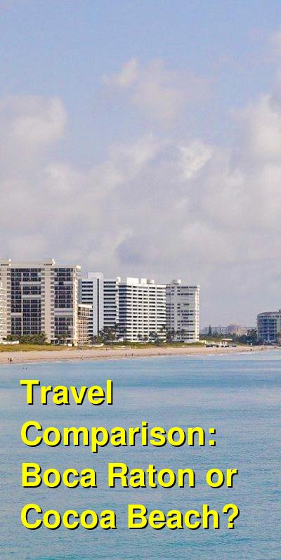Boca Raton vs. Cocoa Beach Travel Comparison