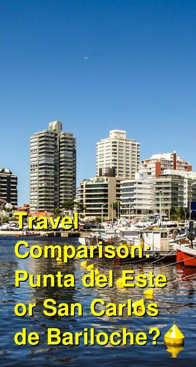 Punta del Este vs. San Carlos de Bariloche Travel Comparison