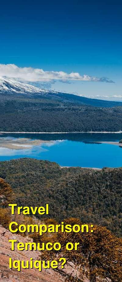 Temuco vs. Iquique Travel Comparison