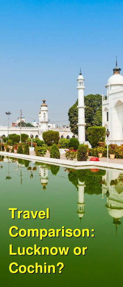 Lucknow vs. Cochin Travel Comparison