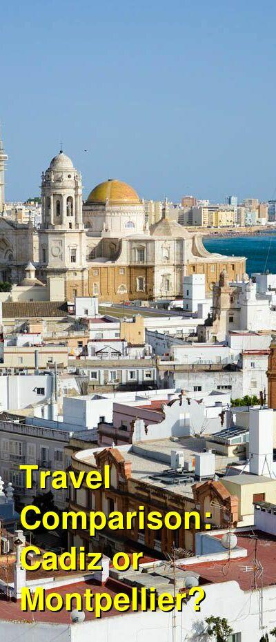 Cadiz vs. Montpellier Travel Comparison