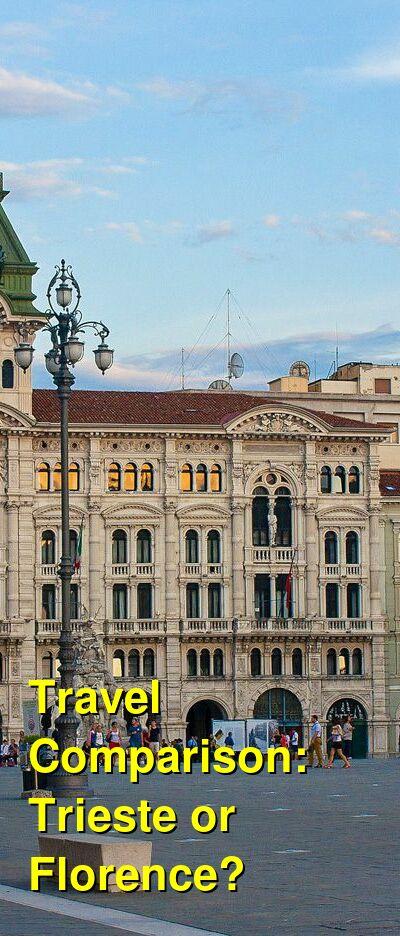 Trieste vs. Florence Travel Comparison