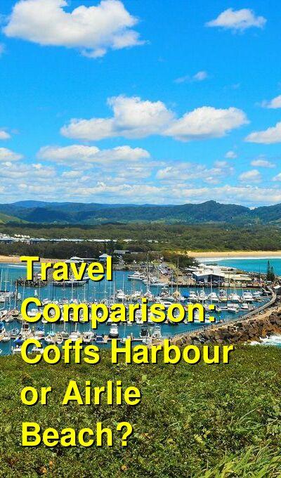 Coffs Harbour vs. Airlie Beach Travel Comparison