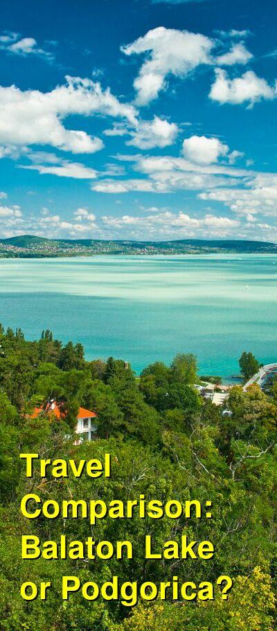 Balaton Lake vs. Podgorica Travel Comparison