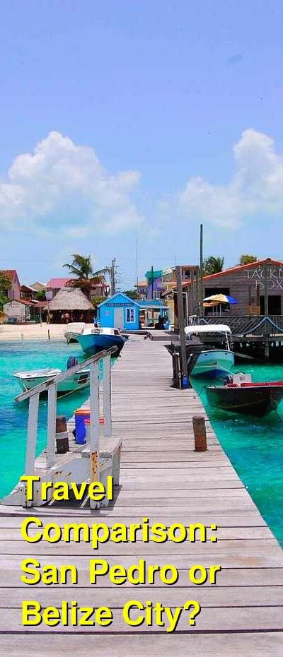 San Pedro vs. Belize City Travel Comparison