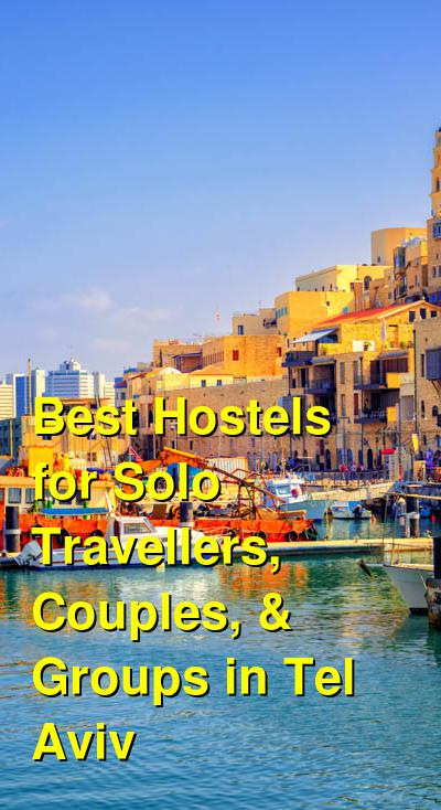 Best Hostels for Solo Travellers, Couples, & Groups in Tel Aviv | Budget Your Trip