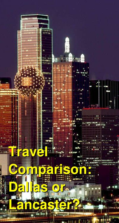 Dallas vs. Lancaster Travel Comparison