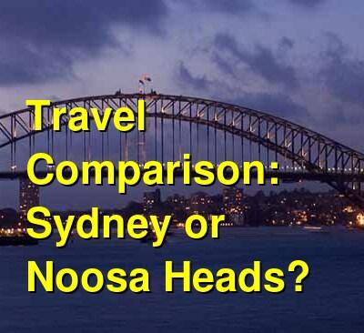 Sydney vs. Noosa Heads Travel Comparison