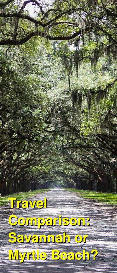 Savannah vs. Myrtle Beach Travel Comparison