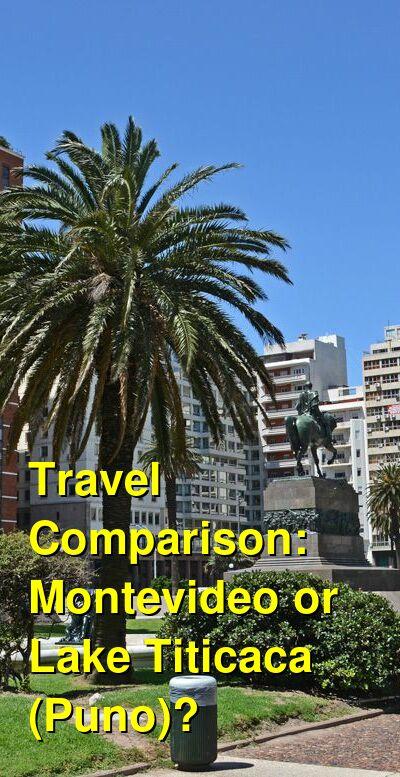Montevideo vs. Lake Titicaca (Puno) Travel Comparison