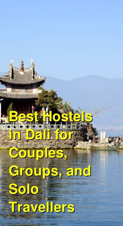 Best Hostels in Dali for Couples, Groups, and Solo Travellers | Budget Your Trip