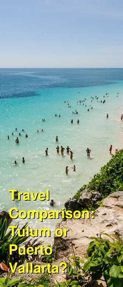 Tulum vs. Puerto Vallarta Travel Comparison