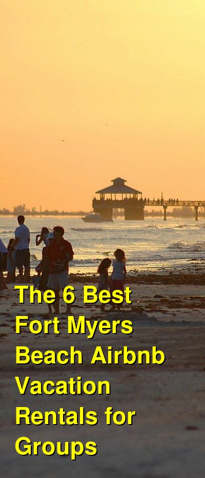 The 6 Best Fort Myers Beach Airbnb Vacation Rentals for Groups | Budget Your Trip