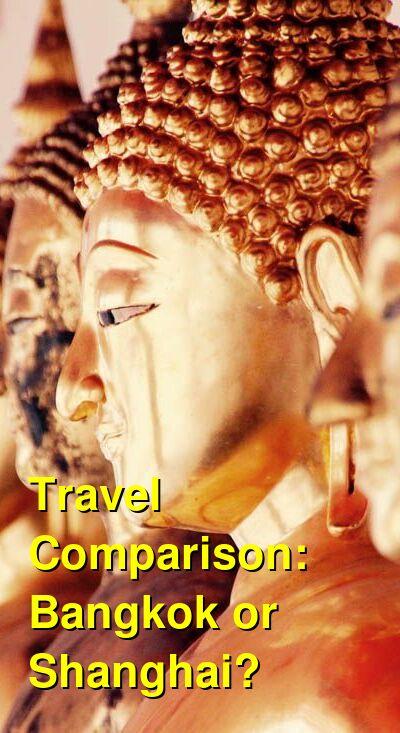 Bangkok vs. Shanghai Travel Comparison