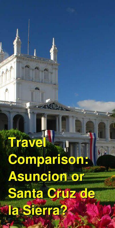 Asuncion vs. Santa Cruz de la Sierra Travel Comparison