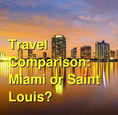 Miami vs. Saint Louis Travel Comparison