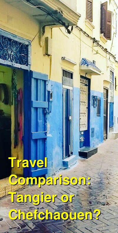 Tangier vs. Chefchaouen Travel Comparison