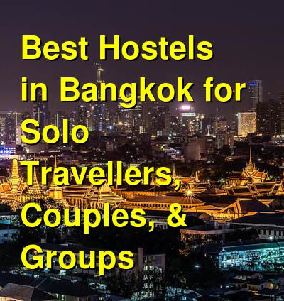 Best Hostels in Bangkok for Solo Travellers, Couples, & Groups | Budget Your Trip