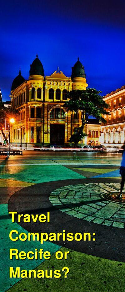 Recife vs. Manaus Travel Comparison