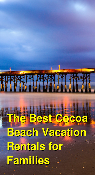 The Best Cocoa Beach Vacation Rentals for Families (May 2021) | Budget Your Trip