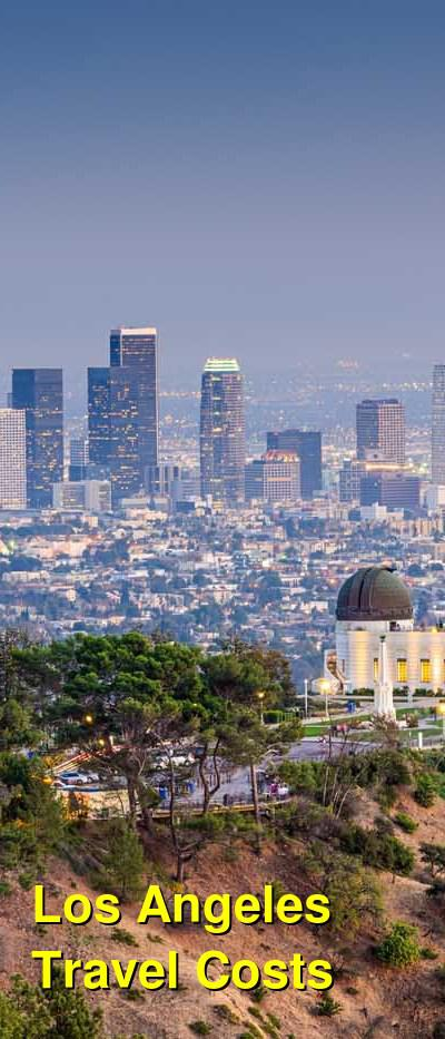 Los Angeles Travel Cost - Average Price of a Vacation to Los Angeles: Food & Meal Budget, Daily & Weekly Expenses | BudgetYourTrip.com