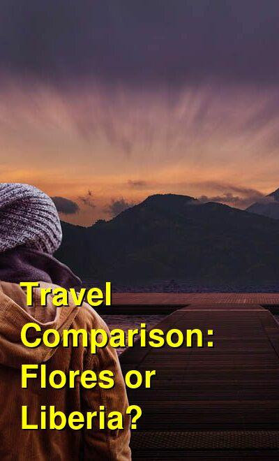 Flores vs. Liberia Travel Comparison