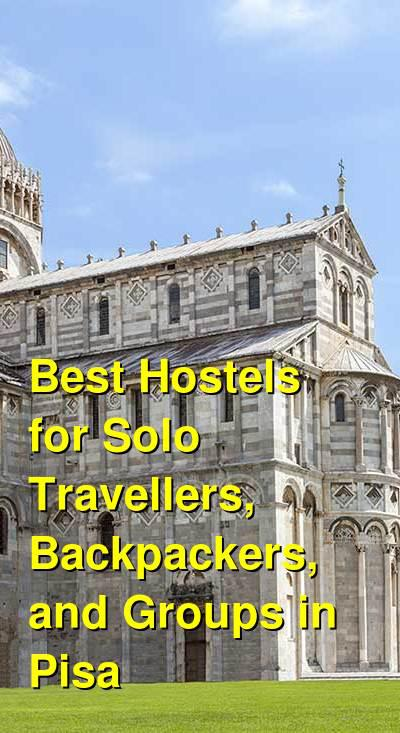 Best Hostels for Solo Travellers, Backpackers, and Groups in Pisa | Budget Your Trip